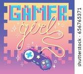 gamer girl. cute card with... | Shutterstock .eps vector #656765371
