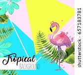 tropical leaves and flamingo... | Shutterstock .eps vector #657183781