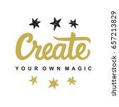 create your own magic. modern... | Shutterstock .eps vector #657213829