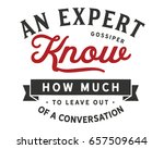 an expert gossiper knows how... | Shutterstock .eps vector #657509644