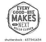 Every Good Bye Makes The Next...