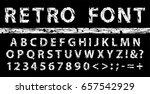 grunge vintage ink font. old... | Shutterstock .eps vector #657542929