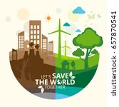 environment. let's save the... | Shutterstock .eps vector #657870541