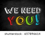 we need you   chalkboard concept | Shutterstock . vector #657896614