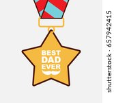 best dad ever medal for fathers ... | Shutterstock . vector #657942415