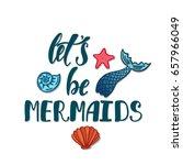 let's be mermaids.... | Shutterstock .eps vector #657966049