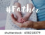 unrecognizable father holding... | Shutterstock . vector #658218379