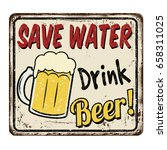 save water drink beer vintage... | Shutterstock .eps vector #658311025