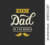 best dad in the world hand... | Shutterstock .eps vector #658521187