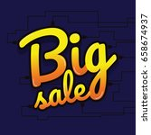 big sale made by neon type ... | Shutterstock .eps vector #658674937