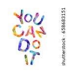 you can do it. motivation... | Shutterstock .eps vector #658683151