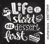 Life Is Short Eat Dessert Firs...