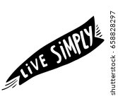 live simply philosophical... | Shutterstock .eps vector #658828297
