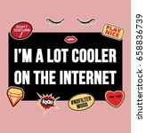 i'am a lot cooler on the... | Shutterstock .eps vector #658836739