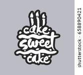 cake sweet cake. hand written... | Shutterstock .eps vector #658890421