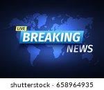 breaking news background. world ... | Shutterstock .eps vector #658964935