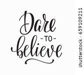 dare to believe quote lettering.... | Shutterstock .eps vector #659109211