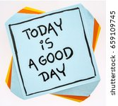 Small photo of Today is a good day positive affirmation - handwriting on an isolated sticky note