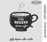 life begins after coffee.... | Shutterstock .eps vector #659280001