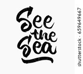 see the sea quote. ink hand...   Shutterstock .eps vector #659649667