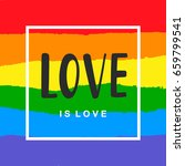 love is love. inspirational gay ... | Shutterstock .eps vector #659799541