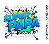 super papa  super dad spanish... | Shutterstock .eps vector #659802055