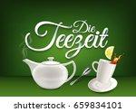 tea time   in german language ... | Shutterstock .eps vector #659834101