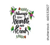always stay humble and kind. ... | Shutterstock .eps vector #660152827