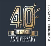40 years anniversary vector... | Shutterstock .eps vector #660397447