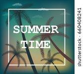 it's summer time wallpaper  fun ... | Shutterstock .eps vector #660408241