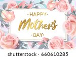 happy mothers day. pink roses... | Shutterstock . vector #660610285