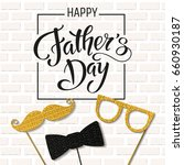 fathers day lettering. props... | Shutterstock .eps vector #660930187