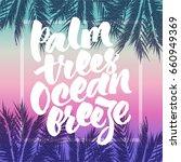 palm trees  ocean breeze.... | Shutterstock .eps vector #660949369