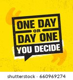 one day or day one. you decide. ... | Shutterstock .eps vector #660969274