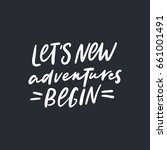 let's new adventures begin.... | Shutterstock .eps vector #661001491
