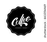 hand lettering coffee logo...   Shutterstock .eps vector #661056469
