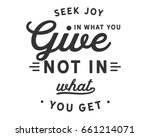 seek joy in what you give not... | Shutterstock .eps vector #661214071