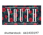 floral print with youth text... | Shutterstock . vector #661433197