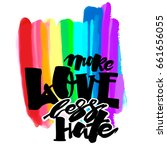 more love less hate.gay pride ... | Shutterstock .eps vector #661656055