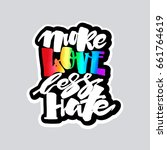 more love less hate.gay pride ... | Shutterstock .eps vector #661764619