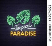 tropical paradise neon sign.... | Shutterstock .eps vector #662074021