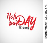 holiday is sunday till saturday ... | Shutterstock .eps vector #662187571