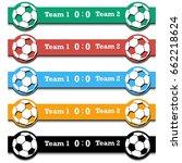 set score of the football match.... | Shutterstock .eps vector #662218624