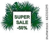 super sale. tropical plants.... | Shutterstock .eps vector #662310295