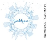 outline guadalajara skyline... | Shutterstock . vector #662325514