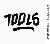 tools. ink hand lettering.... | Shutterstock .eps vector #662338375