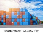 logistic concept   containers... | Shutterstock . vector #662357749