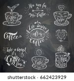 coffee quote on the chalk board.... | Shutterstock .eps vector #662423929