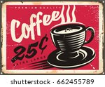 vintage coffee shop promotional ... | Shutterstock .eps vector #662455789