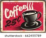 vintage coffee shop promotional ... | Shutterstock .eps vector #662455789